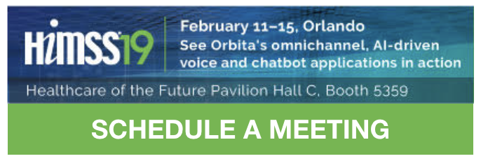Schedule an on-site meeting with Orbita at HIMSS 2019.